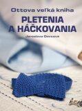 Pletenie a háčkovanie - Jaroslava Dovcová