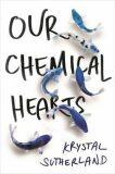 Our Chemical Heart - Sutherlandová Krystal
