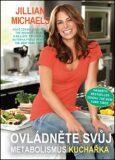 Ovládněte svůj metabolismus – kuchařka - Jillian Michaelsová