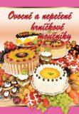 Ovocné a nepečené hrníčkové moučníky - Kanselová Marie
