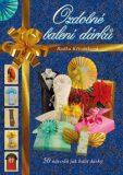 Ozdobné balení dárků - Radka Křivánková