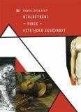 Ozvláštnění – fikce – estetická zkušenost - David Skalický