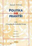 Politika na pranýři aneb Z Vysočiny do Svobodné Evropy - Zdeněk Vyhlídal