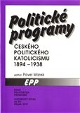 Politické programy českého politického katolicismu 1894 - 1938 - Pavel Marek