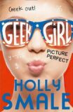 Picture Perfect - GEEK GIRL - Holly Smale