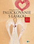 Paličkovanie s láskou - Lenka Malátová