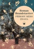 Příhody mého života - Brandstaetter Roman