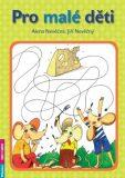 Pro malé děti - Alena Nevěčná, ...