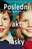 Poslední akt lásky - Cathy Rentzenbrink