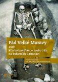 Pád Velké Moravy - Martin Wihoda, ...