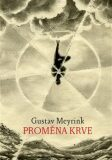 Proměna krve - Gustav Meyrink, ...