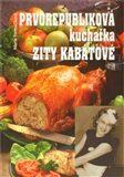 Prvorepubliková kuchařka Zity Kabátové - Marie Formáčková, ...