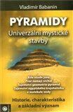 Pyramidy - univerzální mystické stavby - Vladimír Babanin, ...