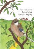 Povídačky sojky z Fojtky - Marie Hollitzerová