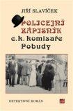 Policejní zápisník c.k. komisaře Pobudy - Jiří Slavíček