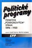 Politické programy českých pokrokových stran 1896-1920 - Martin Kučera, Josef Harna