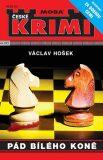 Pád bílého koně - Václav Hošek