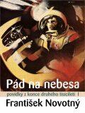 Pád na nebesa - František Novotný