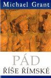 Pád říše římské - Michael Grant