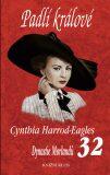 Padlí králové Dynastie Morlandů 32 - Cynthia Harrod-Eagles