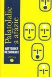 Palatolalie a afázie: Metodika reedukace - Dana Kutálková