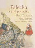 Palečka a jiné pohádky - Hans Christian Andersen