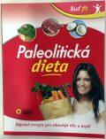 Paleolitická dieta - Báječné recepty pro zdravější tělo a mysl! - neuveden