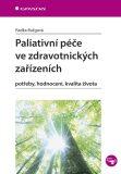 Paliativní péče ve zdravotnických zařízeních - Radka Bužgová