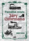 Památná místa Járy Cimrmana - Radek Laudin