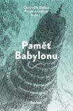 Paměť Babylonu - Christelle Dabos