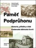 Paměť Podprůhonu - Zdeněk Pospíšil, ...
