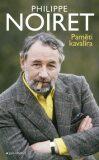Paměti kavalíra - Philippe Noiret