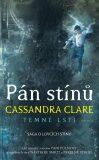 Pán stínů - Temné lsti 2 - Cassandra Clare