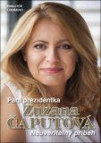 Pani prezidentka Zuzana Čaputová - Petr Čermák, ...