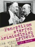 Panoptikum starých kriminálních příběhů - Jiří Marek