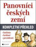 Panovníci českých zemí – kompletní přehled - Jiřina Lockerová