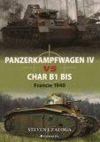 Panzerkampfwagen IV vs Char B1 bis - Steven J. Zaloga