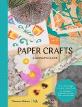 Paper Crafts: A Maker's Guide - Ryan