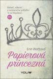 Papierová princezná - Erin Wattová