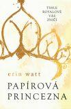 Papírová princezna - Erin Wattová