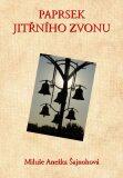 Paprsek jitřního zvonu - Miluše Anežka Šajnohová