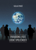 Paradigma a vize lidské společnosti - Václav Ryneš