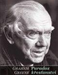 Paradox křesťanství - Graham Greene
