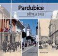 Pardubice dříve a dnes - Pavel Panoch,