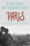 Paris - The Epic Novel of the City of Lights - Edward Rutherfurd