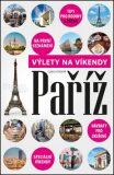 Paříž Výlety na víkendy - Ľubica Šedivá