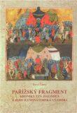 Pařížský fragment kroniky tzv. Dalimila a jeho iluminátorská výzdoba - Pavol Černý