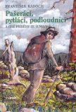 Pašeráci, pytláci a podloudníci - František Kadoch, ...