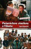 Pašeráckou stezkou z Tibetu - Jana Kopecká