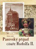 Pasovský případ císaře Rudolfa II. - Václav Junek
